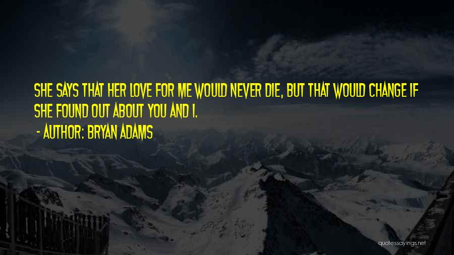 Never Die Love Quotes By Bryan Adams