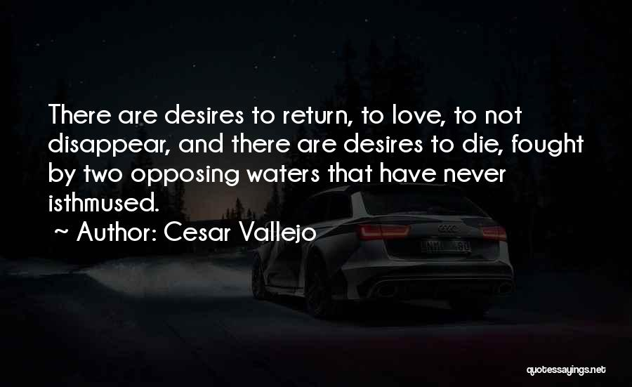 Never Die Love Quotes By Cesar Vallejo