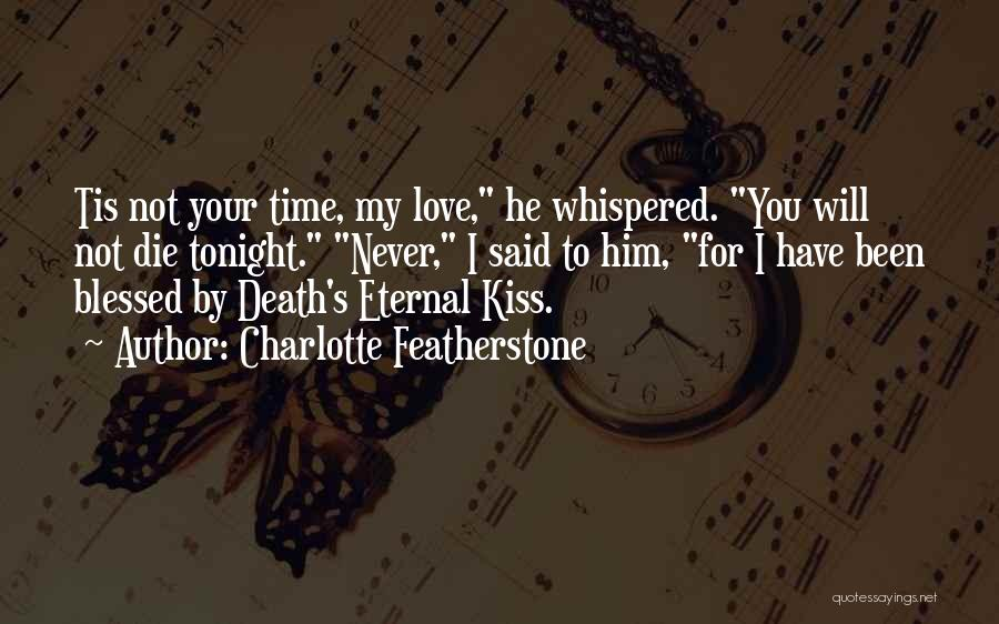 Never Die Love Quotes By Charlotte Featherstone