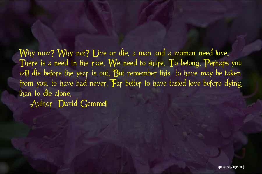 Never Die Love Quotes By David Gemmell