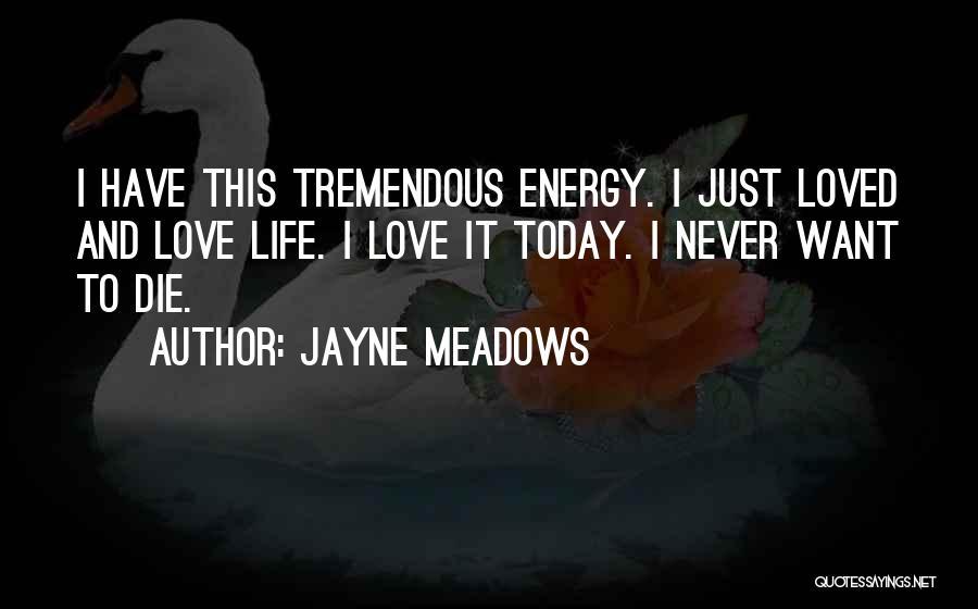 Never Die Love Quotes By Jayne Meadows