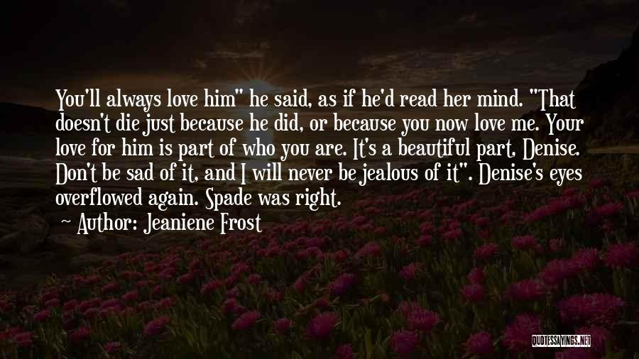 Never Die Love Quotes By Jeaniene Frost