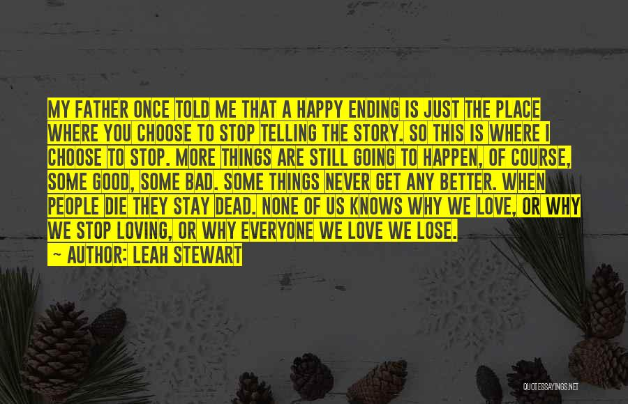 Never Die Love Quotes By Leah Stewart
