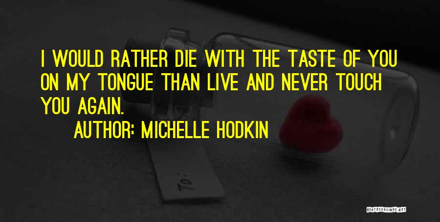 Never Die Love Quotes By Michelle Hodkin