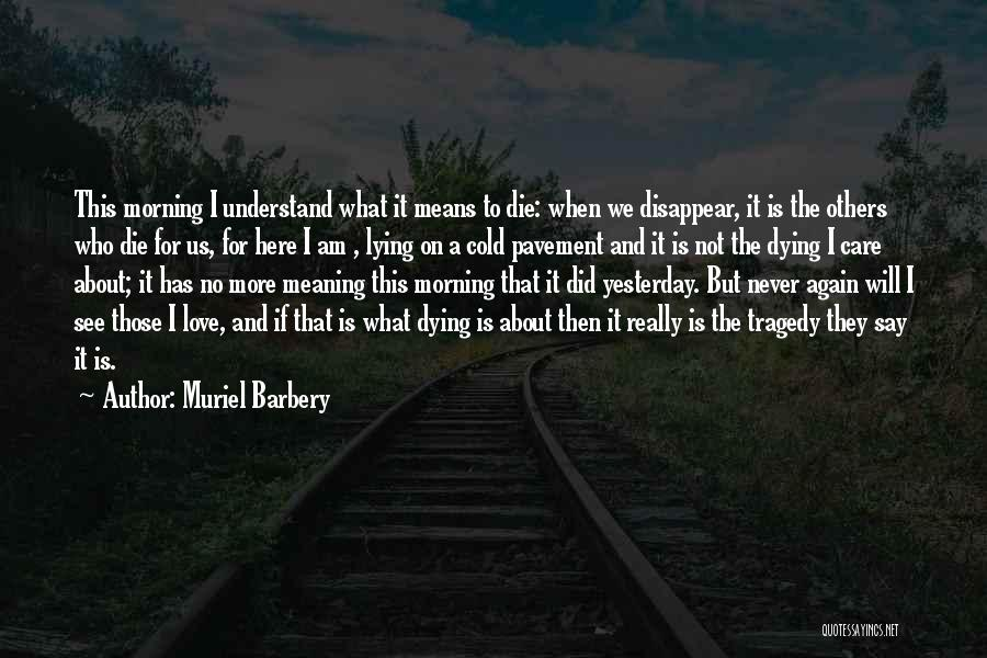 Never Die Love Quotes By Muriel Barbery