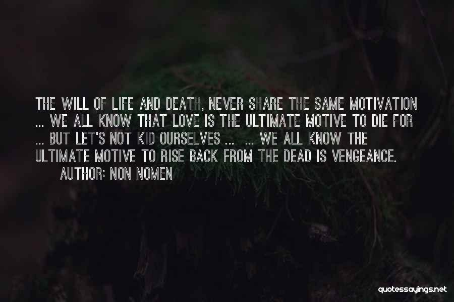 Never Die Love Quotes By Non Nomen