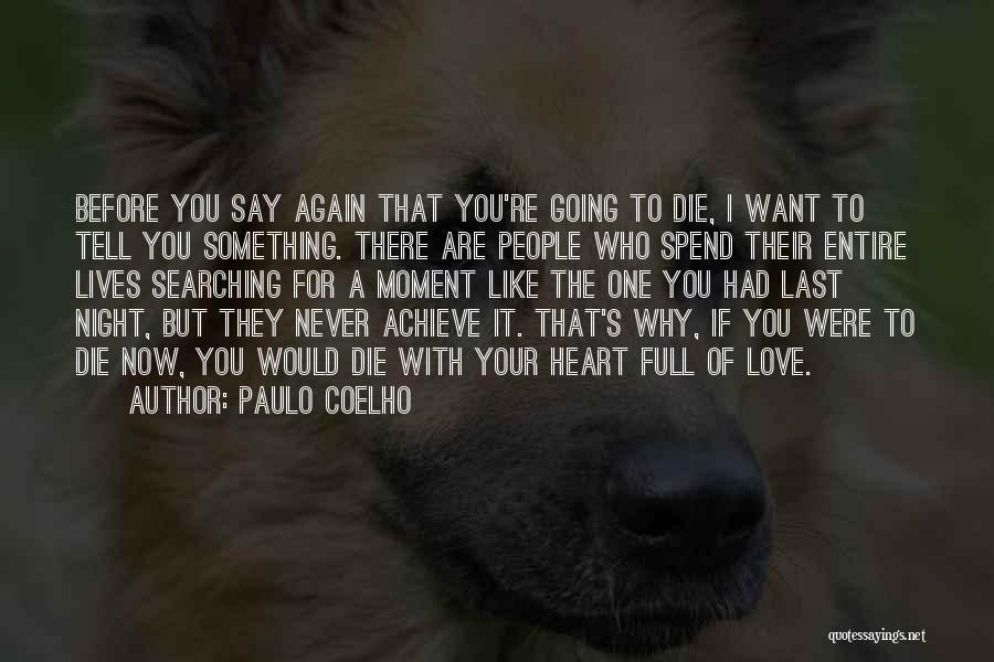 Never Die Love Quotes By Paulo Coelho
