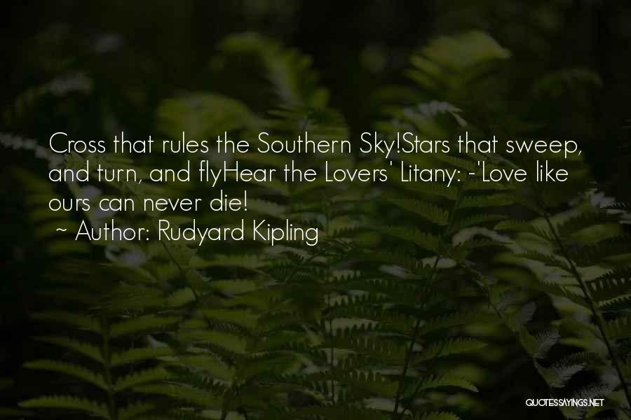 Never Die Love Quotes By Rudyard Kipling