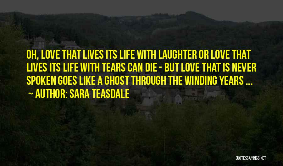 Never Die Love Quotes By Sara Teasdale