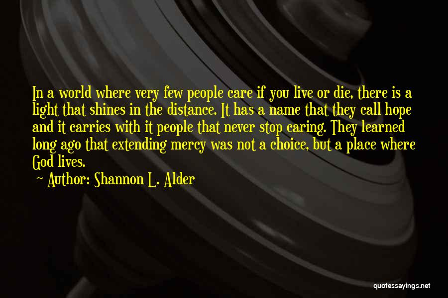 Never Die Love Quotes By Shannon L. Alder