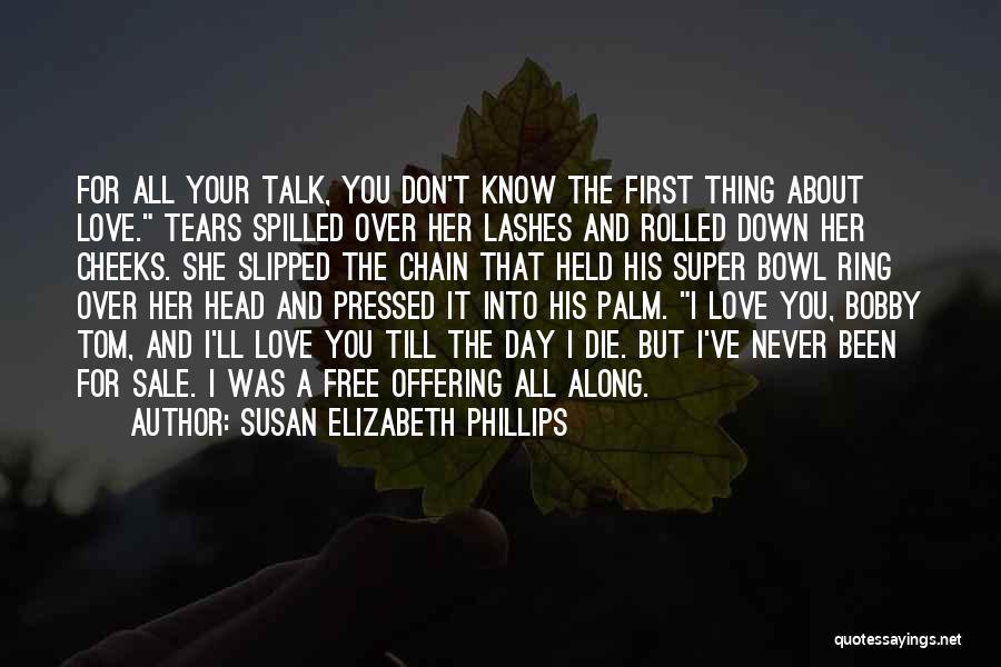 Never Die Love Quotes By Susan Elizabeth Phillips