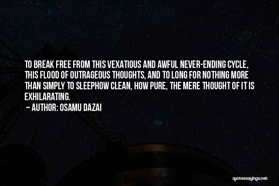Never Ending Cycle Quotes By Osamu Dazai
