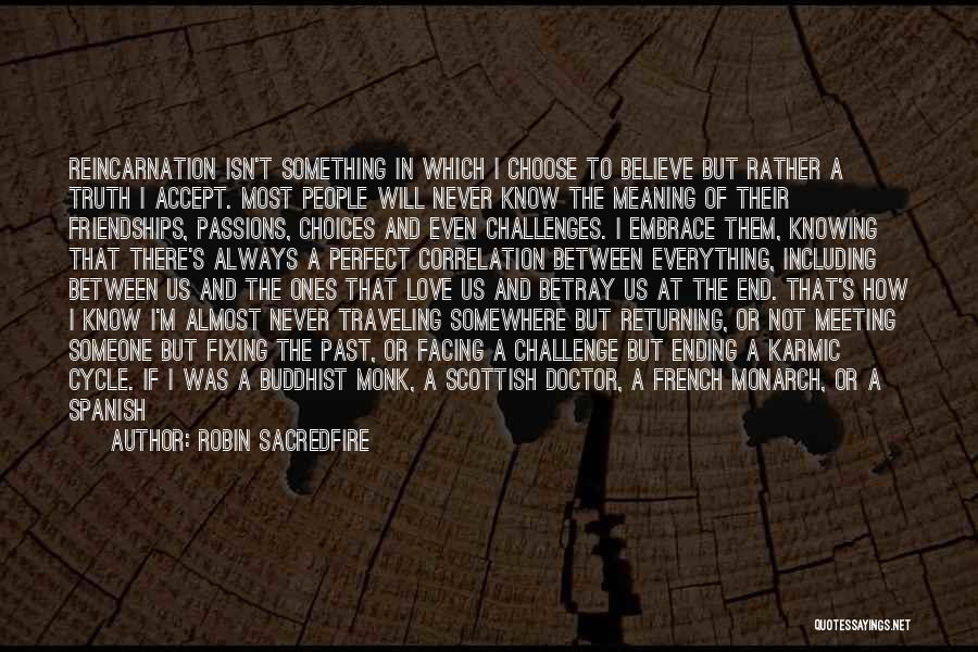 Never Ending Cycle Quotes By Robin Sacredfire