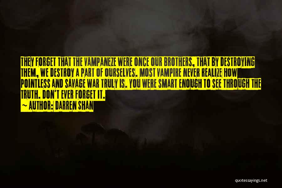 Never Ever Forget You Quotes By Darren Shan