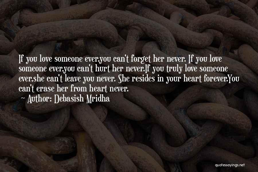 Never Ever Forget You Quotes By Debasish Mridha