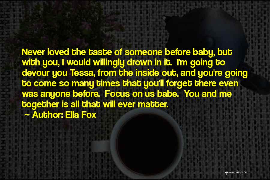 Never Ever Forget You Quotes By Ella Fox