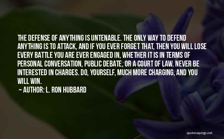 Never Ever Forget You Quotes By L. Ron Hubbard