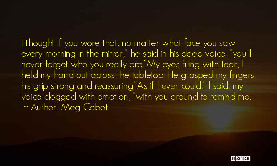 Never Ever Forget You Quotes By Meg Cabot