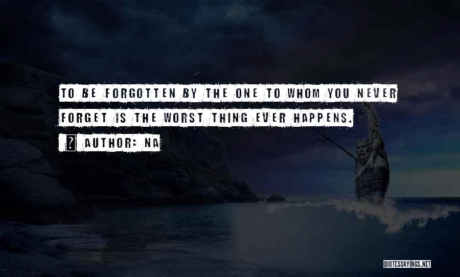 Never Ever Forget You Quotes By Na