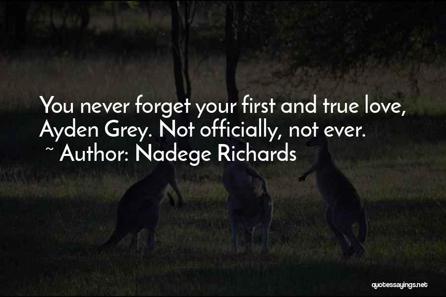 Never Ever Forget You Quotes By Nadege Richards