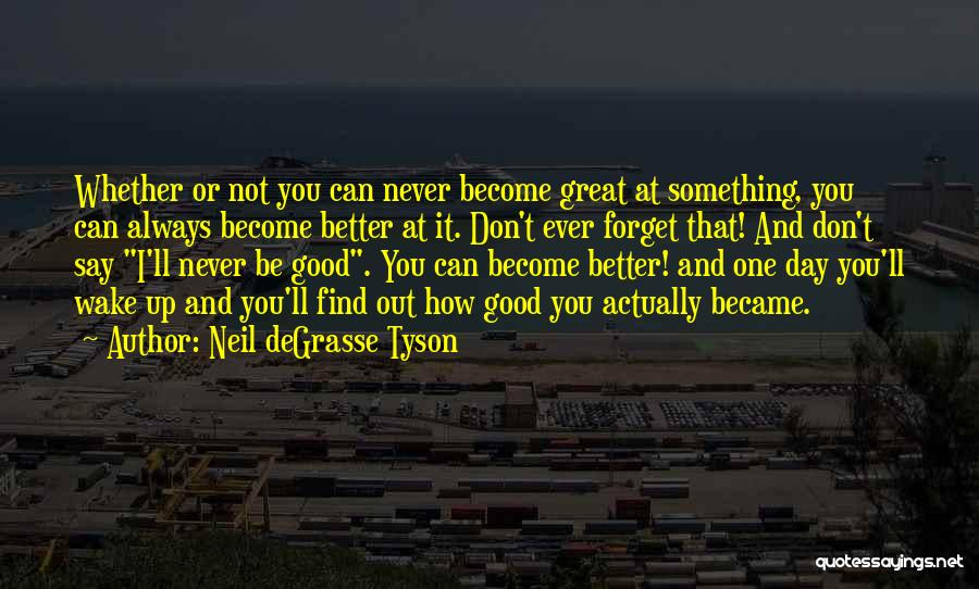 Never Ever Forget You Quotes By Neil DeGrasse Tyson