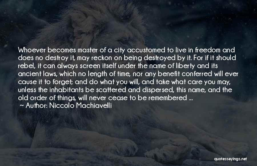 Never Ever Forget You Quotes By Niccolo Machiavelli