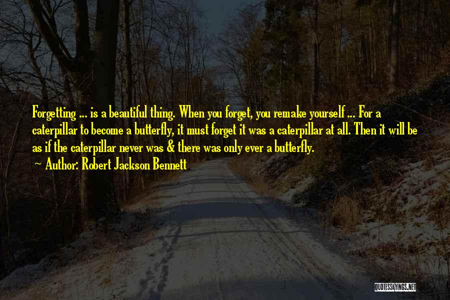 Never Ever Forget You Quotes By Robert Jackson Bennett