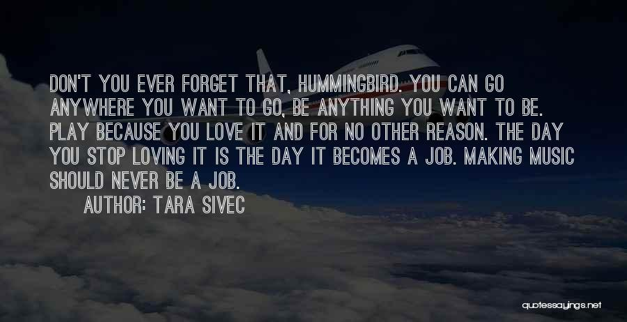 Never Ever Forget You Quotes By Tara Sivec