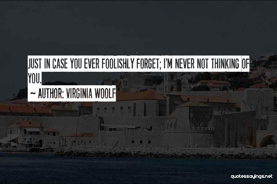 Never Ever Forget You Quotes By Virginia Woolf