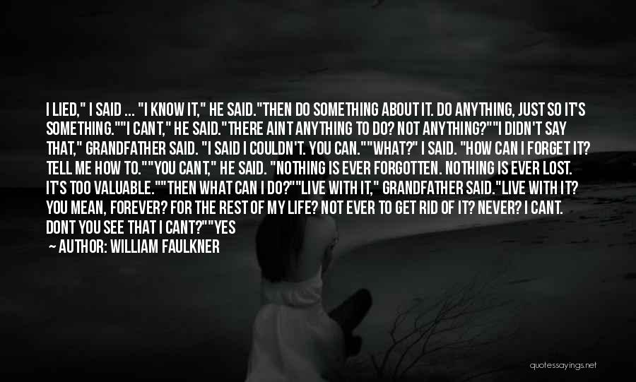 Never Ever Forget You Quotes By William Faulkner