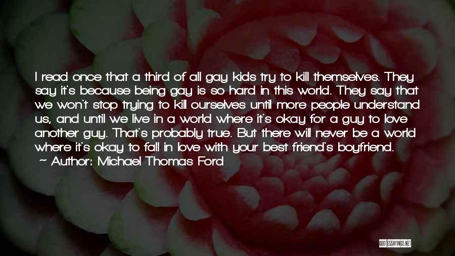Never Fall Love Your Best Friend Quotes By Michael Thomas Ford