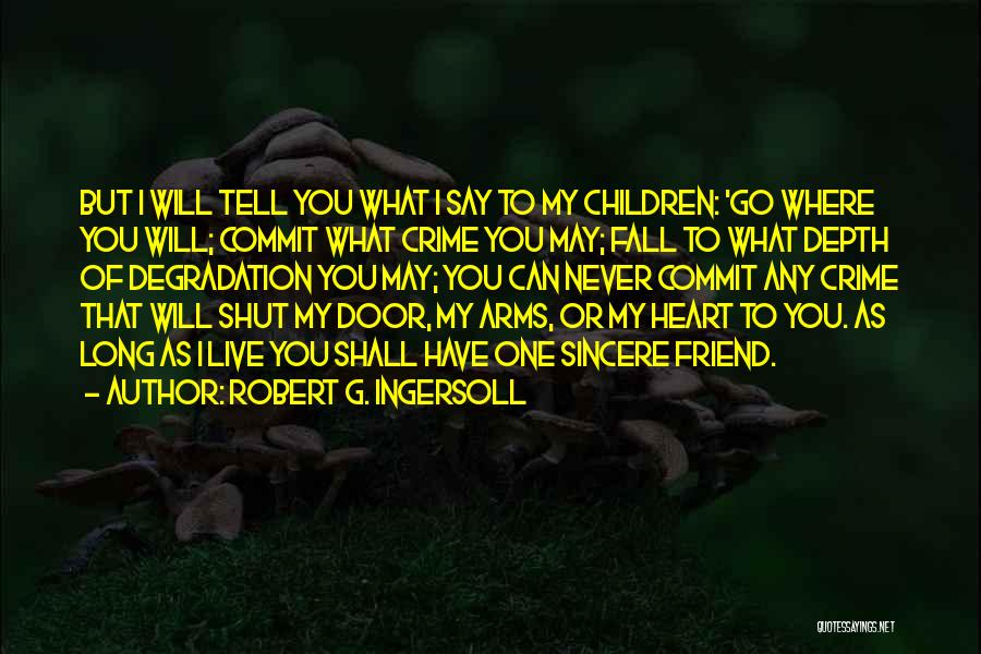 Never Fall Love Your Best Friend Quotes By Robert G. Ingersoll