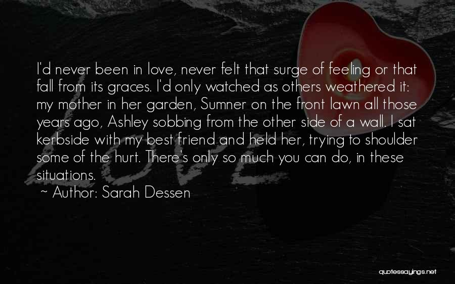 Never Fall Love Your Best Friend Quotes By Sarah Dessen