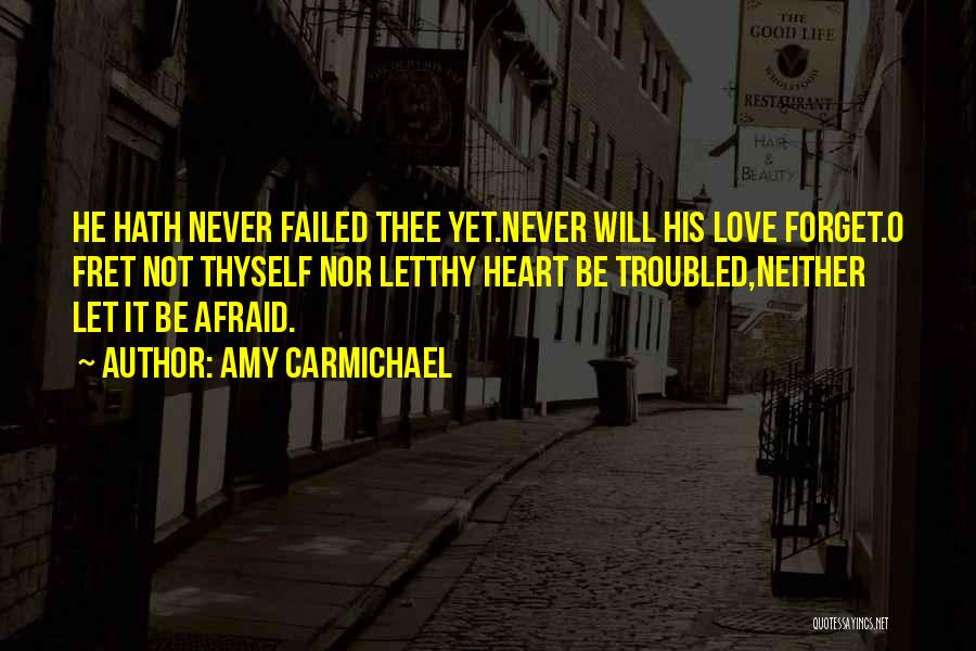 Never Fear Love Quotes By Amy Carmichael
