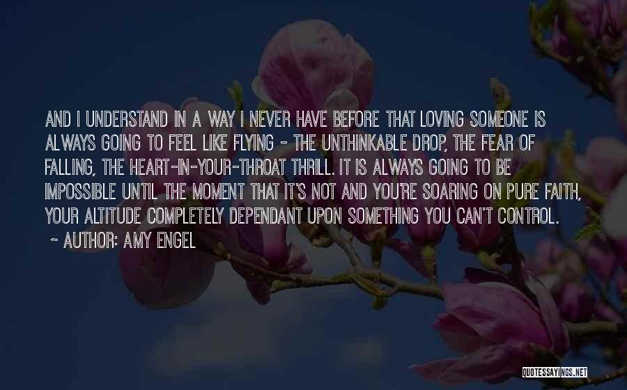 Never Fear Love Quotes By Amy Engel