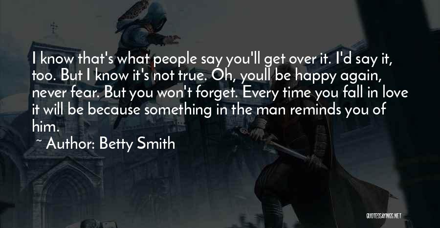 Never Fear Love Quotes By Betty Smith