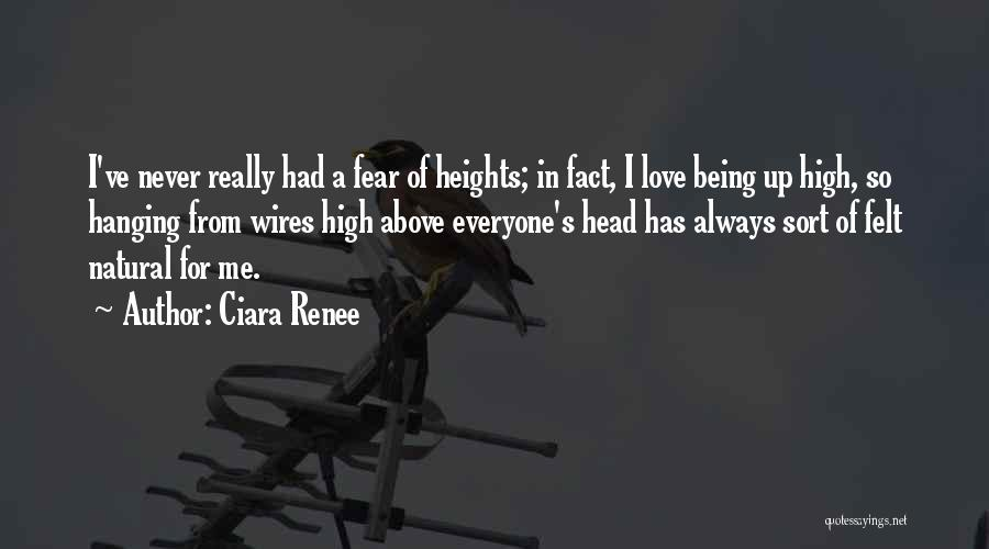 Never Fear Love Quotes By Ciara Renee