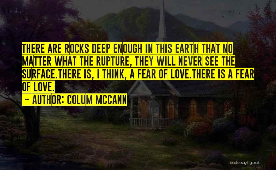 Never Fear Love Quotes By Colum McCann