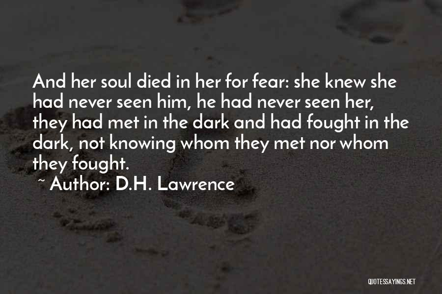 Never Fear Love Quotes By D.H. Lawrence