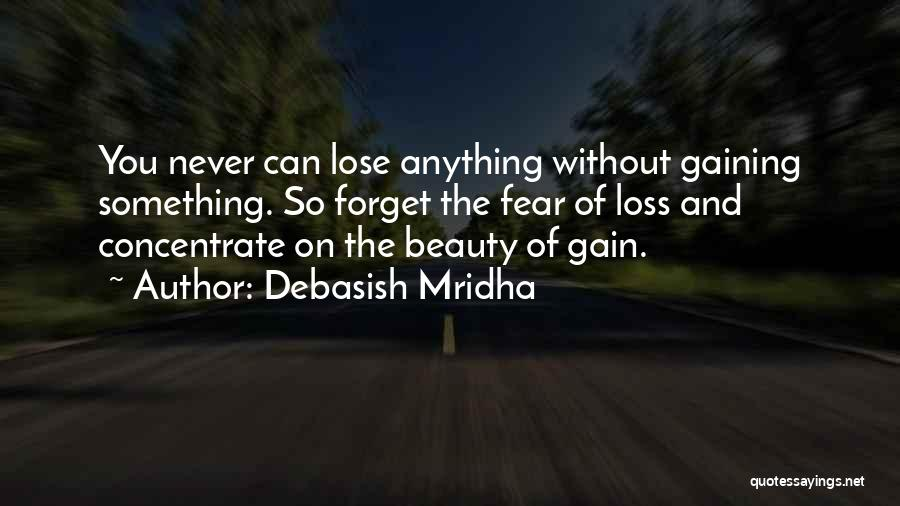 Never Fear Love Quotes By Debasish Mridha