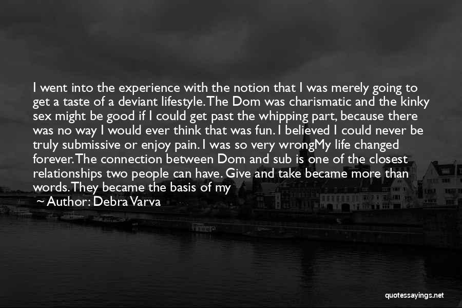 Never Fear Love Quotes By Debra Varva