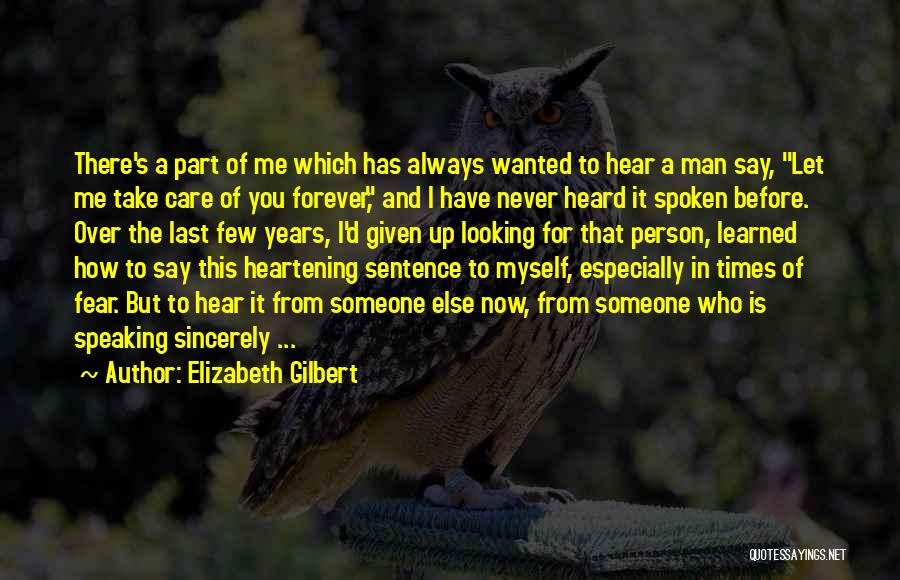 Never Fear Love Quotes By Elizabeth Gilbert