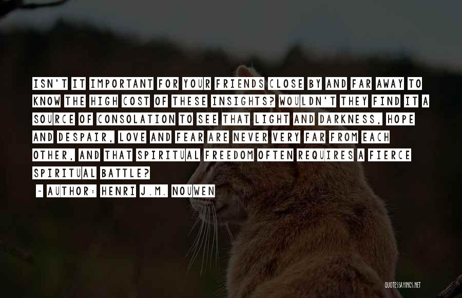 Never Fear Love Quotes By Henri J.M. Nouwen