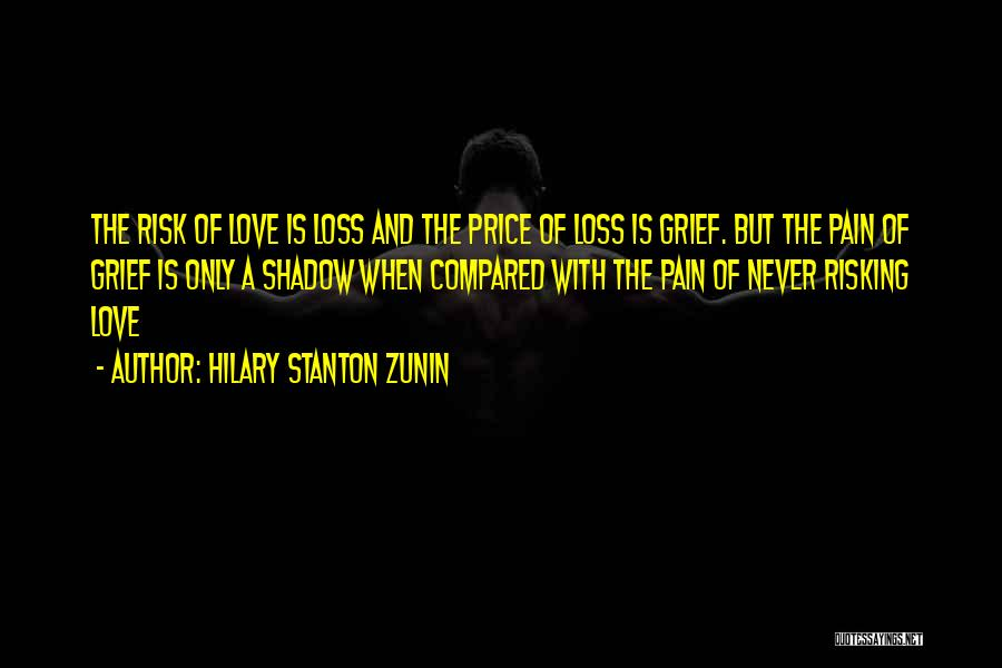 Never Fear Love Quotes By Hilary Stanton Zunin