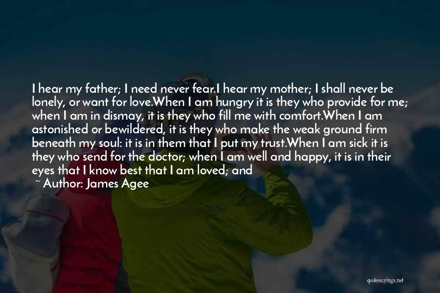 Never Fear Love Quotes By James Agee