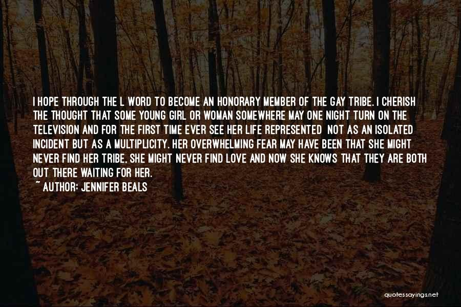 Never Fear Love Quotes By Jennifer Beals