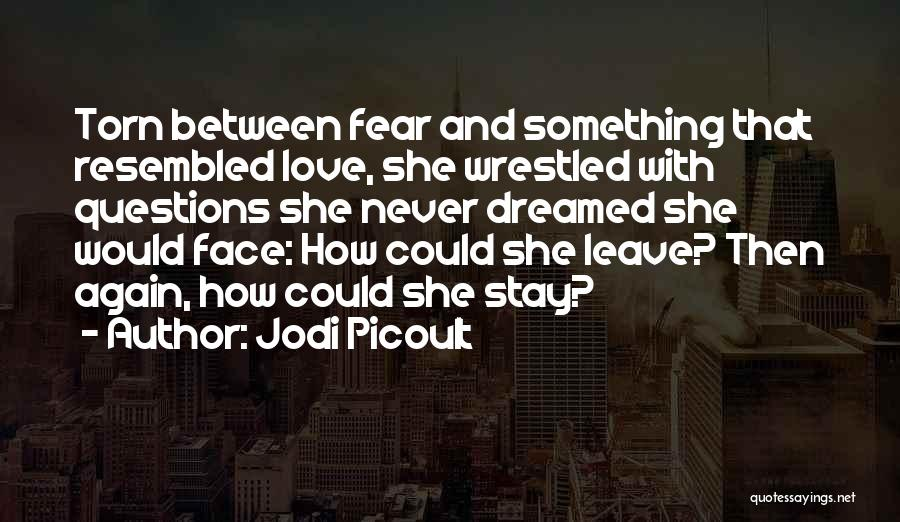 Never Fear Love Quotes By Jodi Picoult