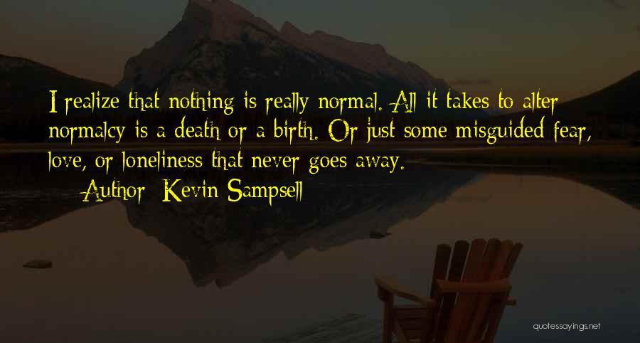 Never Fear Love Quotes By Kevin Sampsell