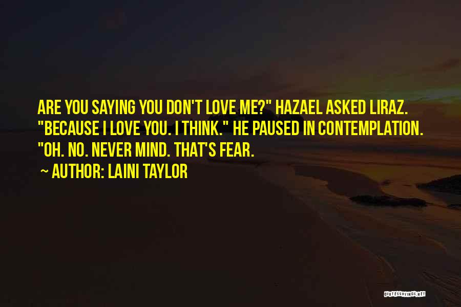 Never Fear Love Quotes By Laini Taylor