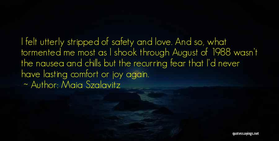 Never Fear Love Quotes By Maia Szalavitz